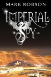 Imperial Spy by Mark Robson cover