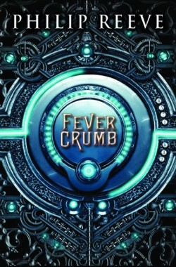 Fever Crumb by Philip Reeve cover