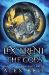 Lex Trent Versus the Gods by Alex Bell cover