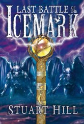 Last Battle of the Icemark by Stuart Hill cover