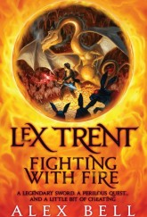 Lex Trent: Fighting With Fire by Alex Bell cover