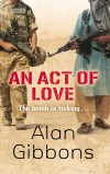 An Act of Love by Alan Gibbons cover