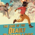 The Case of the Deadly Desperados by Caroline Lawrence cover
