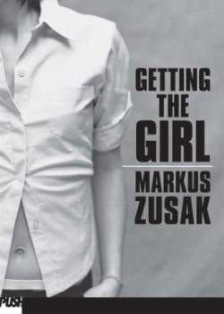 Getting the Girl by Markus Zusak cover