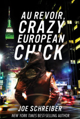 Au Revoir, Crazy European Chick by Joe Schreiber cover