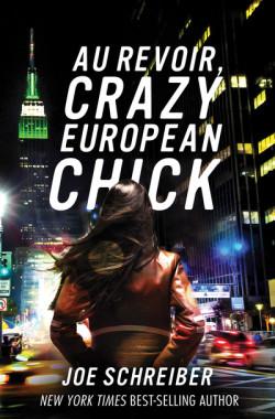 Au Revoir, Crazy European Chick by Joe Schreiber cover