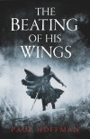The Beating of His Wings by Paul Hoffman cover