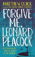 Forgive Me, Leonard Peacock by Matthew Quick cover