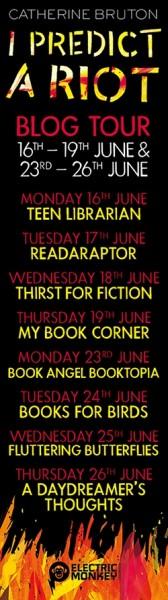 Catherine Bruton's I Predict a Riot Blogtour Banner