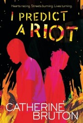 I Predict a Riot by Catherine Bruton cover