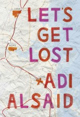 Let's Get Lost by Adi Alsaid cover