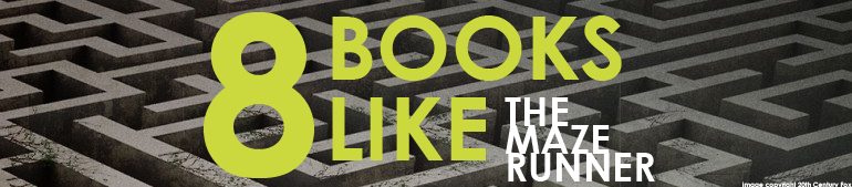 8 Books to Read if You Liked the Maze Runner