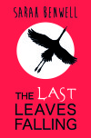 Last Leaves Falling by Sarah Benwell cover