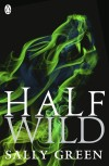 Half Wild by Sally Green cover
