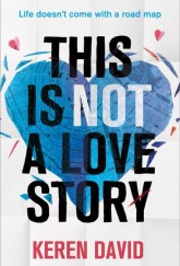 This is Not a Love Story by Keren David cover